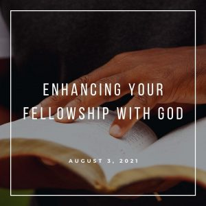 Enhancing Your Fellowship With God - August 3 - Pastor Jay Eberly (Post Graphic) R2