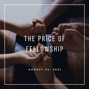 The Price of Fellowship - August 24 - Pastor Jay Eberly (Post Graphic)