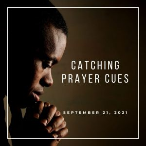 Catching Prayer Cues - September 21 - Pastor Jay Eberly (Post Graphic)